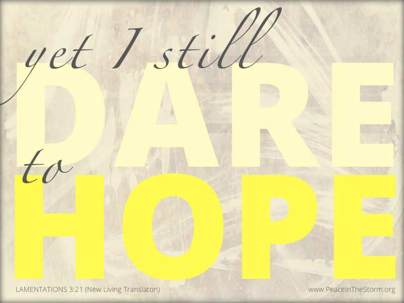 Dare to Hope - Lamentations 3:21